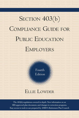 Section 403(b) Compliance Guide for Public Education Employers (Paperback)