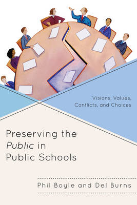 Preserving the Public in Public Schools: Visions, Values, Conflicts, and Choices (Paperback)