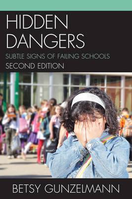 Hidden Dangers: Subtle Signs of Failing Schools (Paperback)