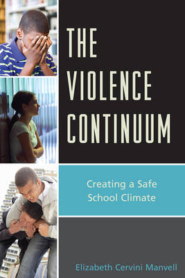 The Violence Continuum: Creating a Safe School Climate (Paperback)