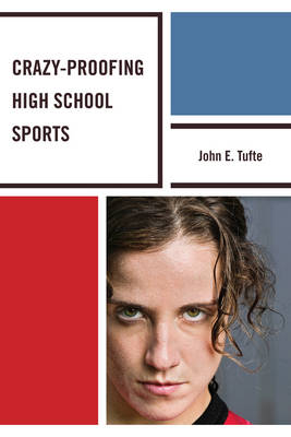 Crazy-Proofing High School Sports (Hardback)