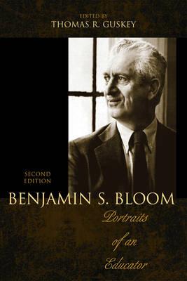 Benjamin S. Bloom: Portraits of an Educator (Paperback)