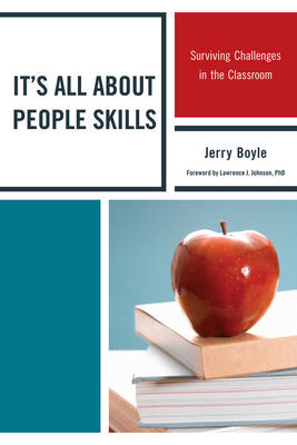 It's All About People Skills: Surviving Challenges in the Classroom (Paperback)
