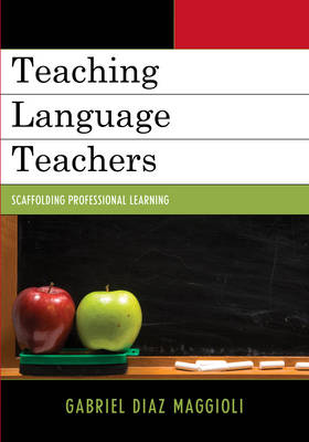 Teaching Language Teachers: Scaffolding Professional Learning (Paperback)