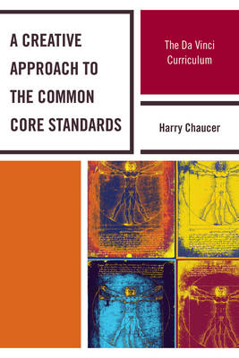 A Creative Approach to the Common Core Standards: The Da Vinci Curriculum (Paperback)