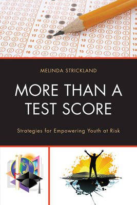 More than a Test Score: Strategies for Empowering At-Risk Youth (Hardback)