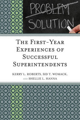 The First-Year Experiences of Successful Superintendents (Hardback)