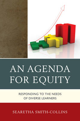 An Agenda for Equity: Responding to the Needs of Diverse Learners (Hardback)