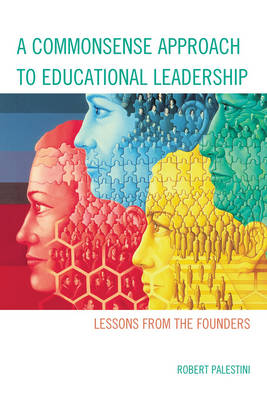A Commonsense Approach to Educational Leadership (Paperback)