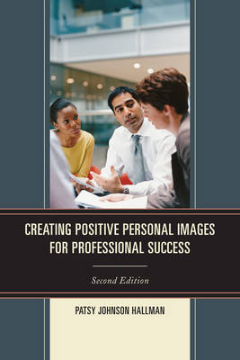 Creating Positive Images for Professional Success (Paperback)