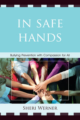 In Safe Hands: Bullying Prevention with Compassion for All (Paperback)