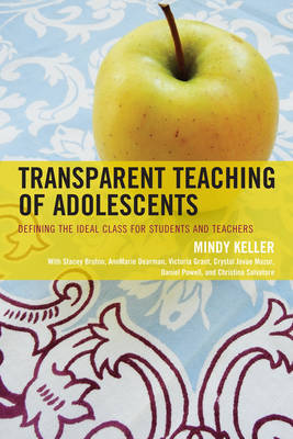 Transparent Teaching of Adolescents: Defining the Ideal Class for Students and Teachers (Paperback)