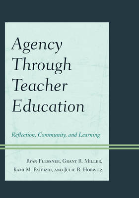 Agency through Teacher Education: Reflection, Community, and Learning (Paperback)
