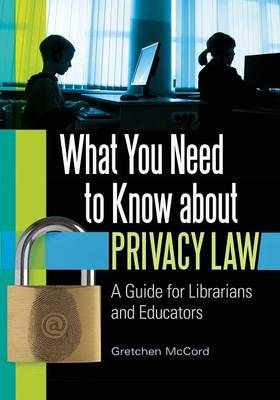 What You Need to Know about Privacy Law: A Guide for Librarians and Educators (Paperback)
