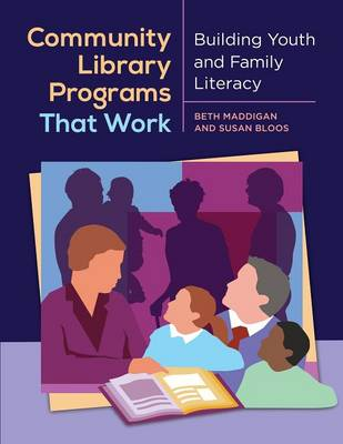 Community Library Programs That Work: Building Youth and Family Literacy (Paperback)