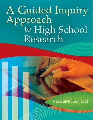 A Guided Inquiry Approach to High School Research (Paperback)
