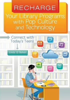 Recharge Your Library Programs with Pop Culture and Technology:: Connect with Today's Teens (Paperback)