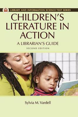 Children's Literature in Action: A Librarian's Guide, 2nd Edition (Hardback)
