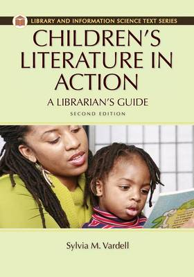 Children's Literature in Action: A Librarian's Guide, 2nd Edition (Paperback)