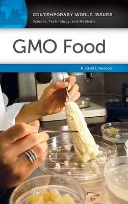 GMO Food: A Reference Handbook - Contemporary World Issues (Hardback)