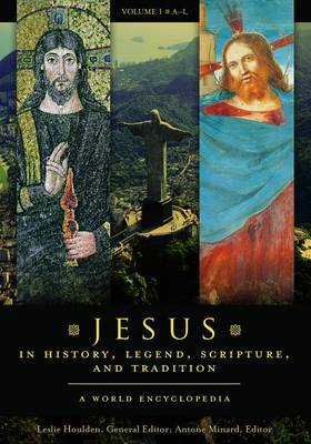Jesus in History, Legend, Scripture, and Tradition [2 volumes]: A World Encyclopedia (Hardback)