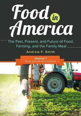 Food in America [3 volumes]: The Past, Present, and Future of Food, Farming, and the Family Meal (Hardback)