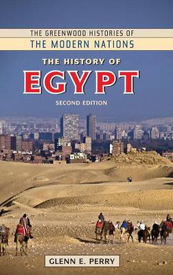 The History of Egypt, 2nd Edition - Greenwood Histories of the Modern Nations (Hardback)