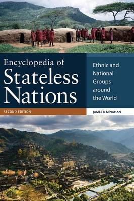 Encyclopedia of Stateless Nations: Ethnic and National Groups around the World, 2nd Edition (Hardback)