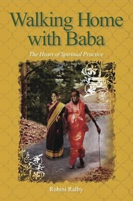 Walking Home with Baba: The Heart of Spiritual Practice (Hardback)