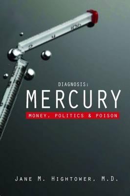 Diagnosis: Mercury: Money, Politics, and Poison (Paperback)