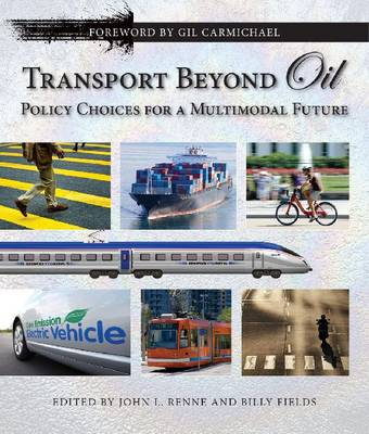 Transport Beyond Oil: Policy Choices for a Multimodal Future (Paperback)