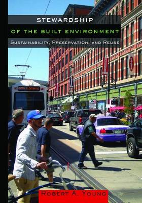 Stewardship of the Built Environment: Sustainability, Preservation, and Reuse (Paperback)