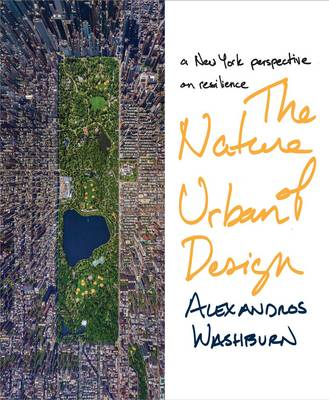 The Nature of Urban Design: A New York Perspective on Resilience (Hardback)