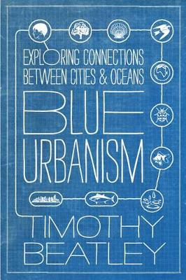 Blue Urbanism: Exploring Connections Between Cities and Oceans (Paperback)