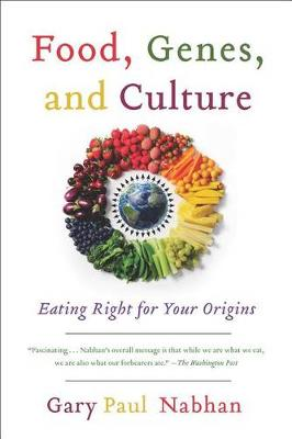 Food, Genes, and Culture: Eating Right for Your Origins (Paperback)