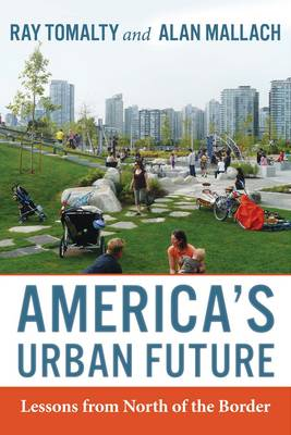 America's Urban Future: Lessons from North of the Border (Paperback)