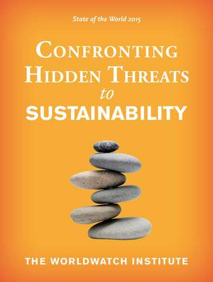 State of the World 2015: Confronting Hidden Threats to Sustainability (Paperback)