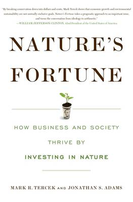 Nature's Fortune: How Business and Society Thrive By Investing in Nature (Paperback)