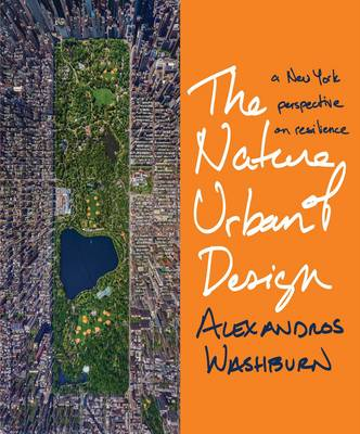 The Nature of Urban Design: A New York Perspective on Resilience (Paperback)