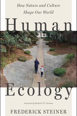 Human Ecology: How Nature and Culture Shape Our World (Paperback)