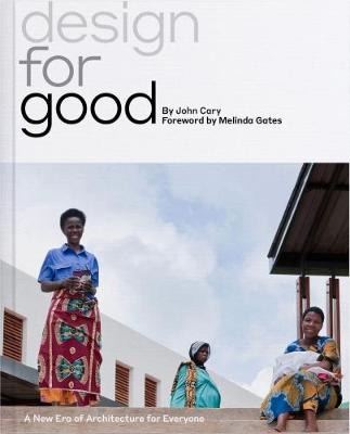 Design for Good: A New Era of Architecture for Everyone (Hardback)