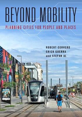 Beyond Mobility: Planning Cities for People and Places (Paperback)