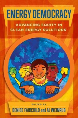 Energy Democracy: Advancing Equity in Clean Energy Solutions (Paperback)