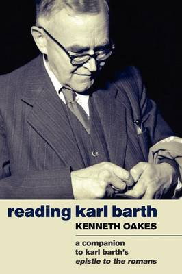 Reading Karl Barth: A Companion to the Epistle to the Romans (Paperback)