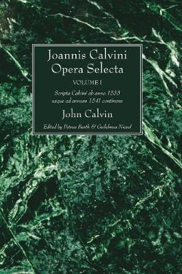 Joannis Calvini Opera Selecta, Vol. I (Paperback)