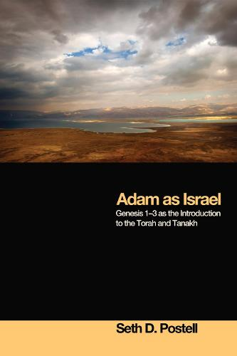 Adam as Israel: Genesis 1-3 as the Introduction to the Torah and Tanakh (Paperback)