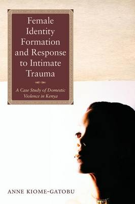 Female Identity Formation and Response to Intimate Violence (Paperback)