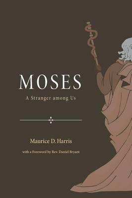 Moses: A Stranger Among Us (Paperback)
