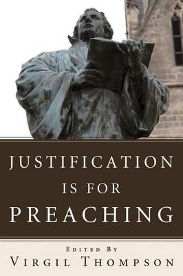 Justification Is for Preaching (Paperback)