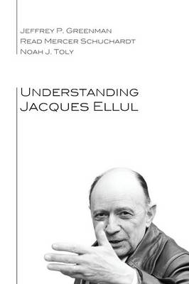 Understanding Jacques Ellul (Paperback)